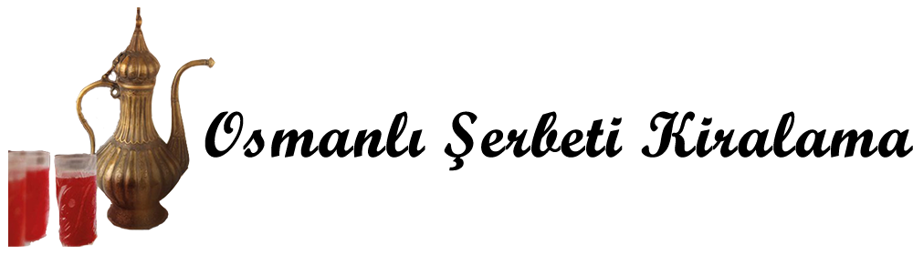 Osmanlı Şerbeti Kiralama